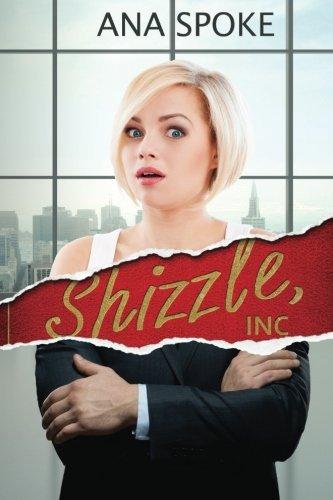 9780994431219: Shizzle, Inc (Isa Maxwell escapades) (Volume 1)