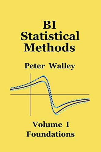 9780994439611: BI Statistical Methods: Volume I: Foundations