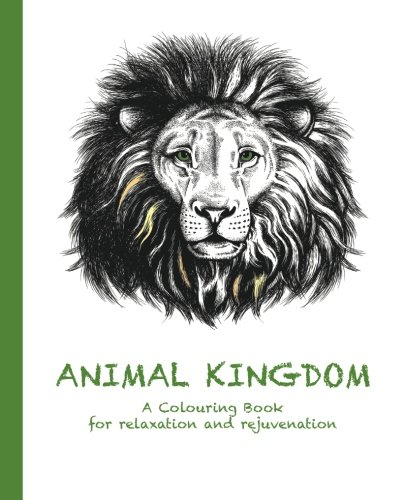 9780994443113: Animal Kingdom: A Colouring Book for relaxation and rejuvenation: Volume 2 (Colouring for relaxation and rejuvenation)