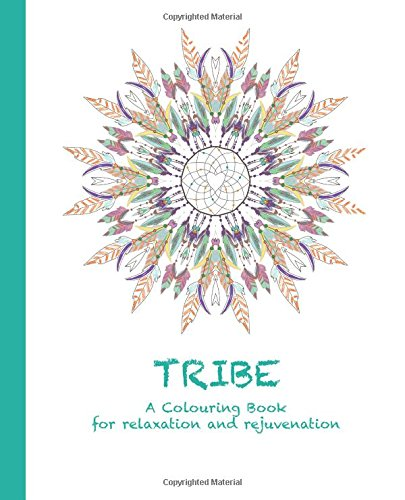 9780994443137: Tribe: A Colouring Book for relaxation and rejuvenation (Colouring for relaxation and rejuvenation) (Volume 4)