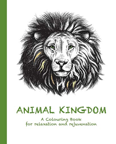9780994443168: Animal Kingdom: A Colouring Book for relaxation and rejuvenation (Colouring for relaxation and rejuvenation)