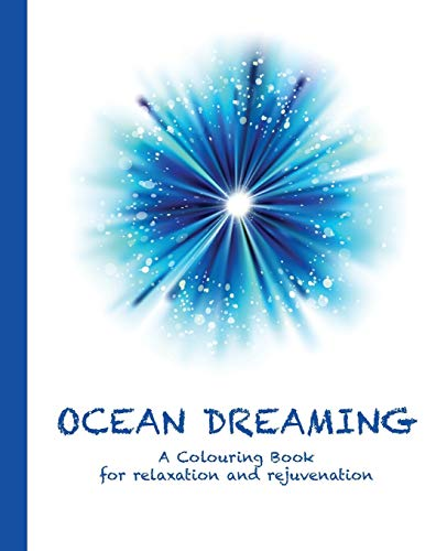9780994443199: Ocean Dreaming: A Colouring Book for relaxation and rejuvenation (Colouring for relaxation and rejuvenation)
