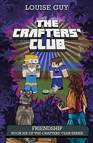 Friendship: Book Six of The Crafters' Club Series (Volume 6): Louise Guy