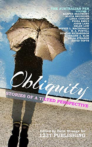 9780994461476: Obliquity: Stories of a Tilted Perspective (Australian Pen)
