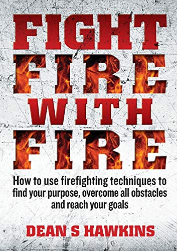 9780994468994: Fight Fire with Fire