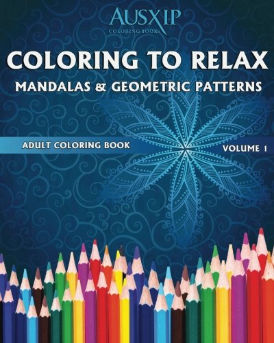 9780994476548: Coloring To Relax Mandalas & Geometric Patterns