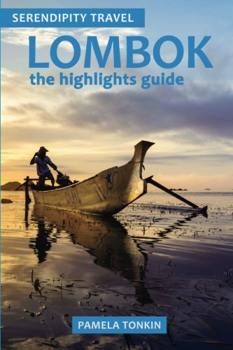 9780994477415: Lombok the highlights guide (Serendipity Travel)