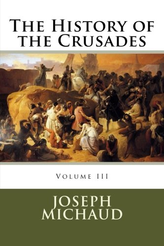 9780994517807: The History of the Crusades (Volume 3)