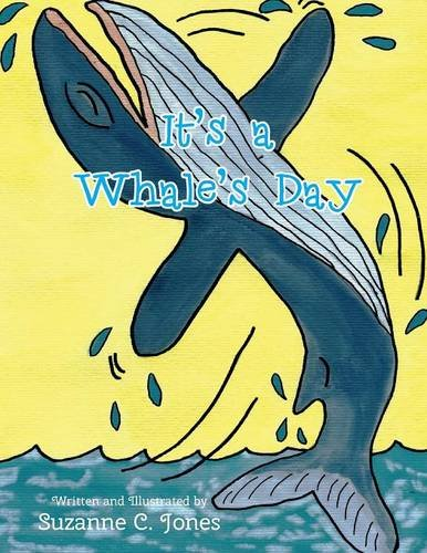 It's a Whale's Day: Jones, Suzanne C.