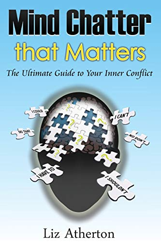 9780994540485: Mind Chatter That Matters: The Ultimate Guide to Your Inner Conflict