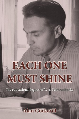 9780994562517: Each One Must Shine: The Educational Legacy of V.A. Sukhomlinsky