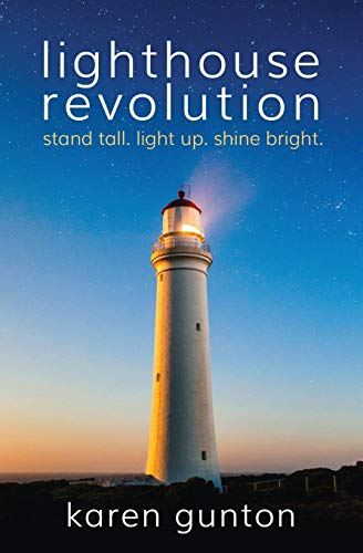 Lighthouse Revolution: Stand Tall. Light Up. Shine Bright.: Gunton, Karen