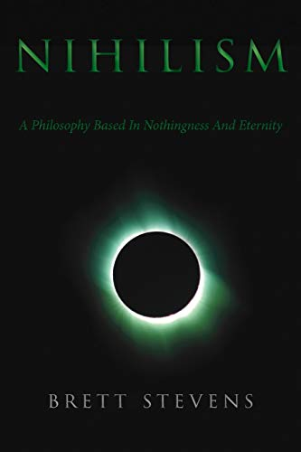9780994595836: Nihilism: A Philosophy Based In Nothingness And Eternity
