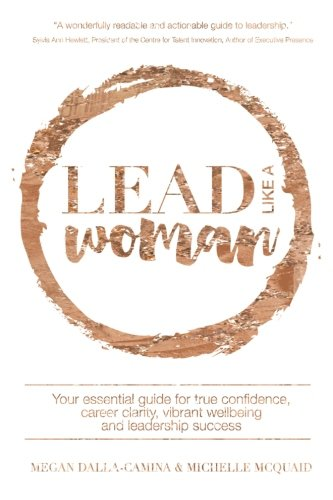 9780994597021: Lead Like A Woman: Your essential guide for true confidence, career clarity, vibrant wellbeing and leadership success