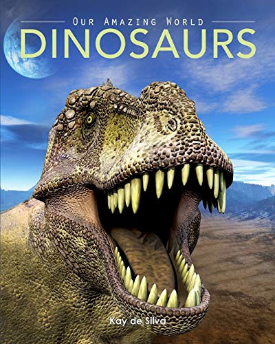 Dinosaurs: Amazing Pictures & Fun Facts on Animals in Nature: De Silva, Kay