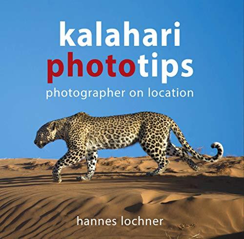 9780994675118: Kalahari Phototips