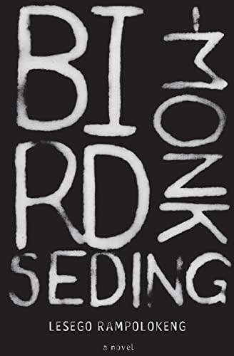 Bird-monk Seding: Rampolokeng, Lesego