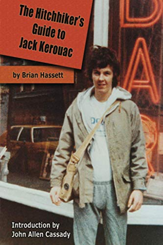 The Hitchhiker's Guide to Jack Kerouac: The Adventure of the Boulder '82 on the Road Conference - Finding Kerouac, Kesey and the Grateful Dead Alive &