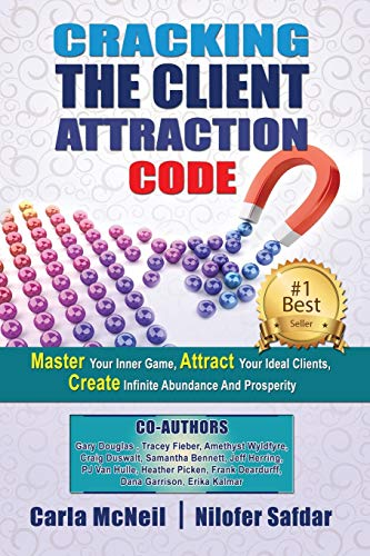 9780994728500: Cracking The Client Attraction Code: Master Your Inner Game, Attract Your Ideal Clients, Create Infinite Abundance And Prosperity