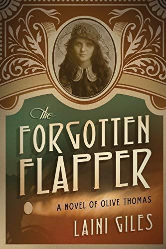 9780994734914: The Forgotten Flapper: A Novel of Olive Thomas (Forgotten Actresses)