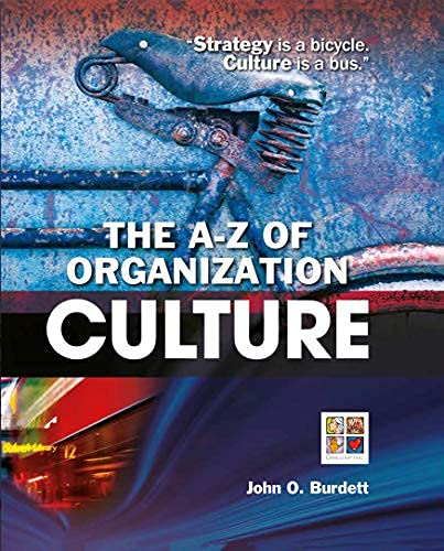 The A-Z of Organization Culture: John O. Burdett