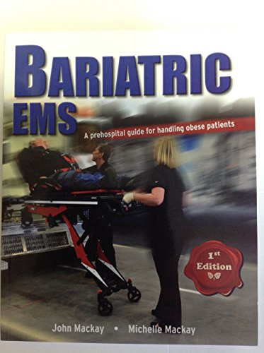 9780994772701: BARIATRIC EMS A prehospital guide for handling obese patients