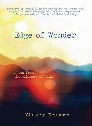 9780994784315: Edge of Wonder: Notes from the Wildness of Being