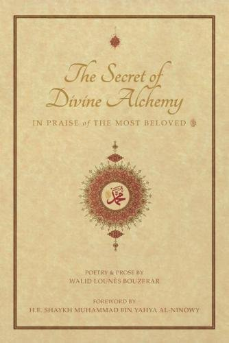 9780994810731: The Secret of Divine Alchemy: In Praise of the Most Beloved