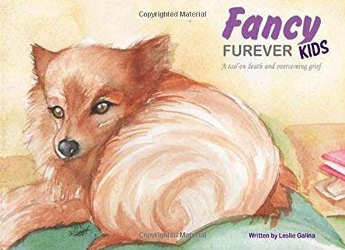 9780994837615: Fancy Furever KIDS: A tail on death and overcoming grief