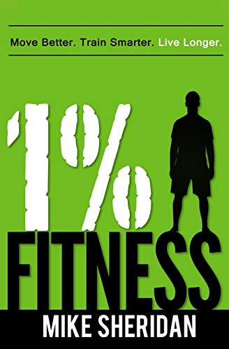 9780994859303: 1% Fitness: Move Better. Train Smarter. Live Longer.