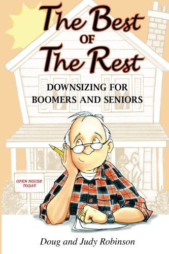 9780994863102: The Best of the Rest: Downsizing For Boomers and Seniors
