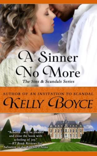 A Sinner No more (The Sins & Scandals Series) (Volume 6): Kelly Boyce