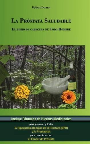 9780994883803: La Próstata Saludable (Spanish Edition)