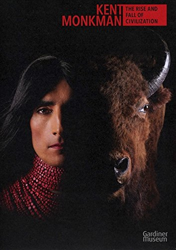 9780994912909: Kent Monkman: The Rise and Fall of Civilization