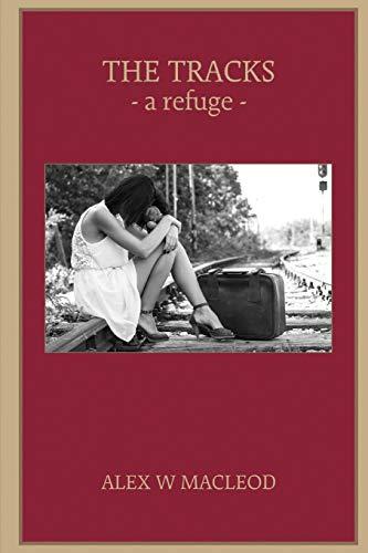 the tracks: - a refuge-: MacLeod, Alex W