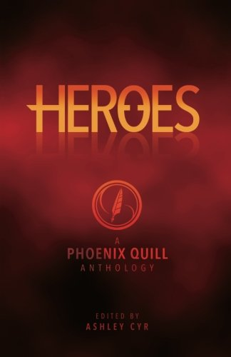 Heroes: A TPQ Anthology: Ashley Cyr; Laura