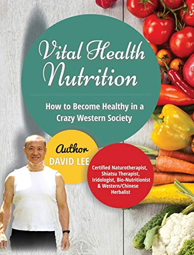 9780994922205: Vital Health Nutrition: How to Become Healthy in a Crazy Western Society