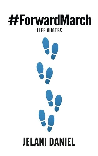 9780994940209: Forward March: Life Quotes