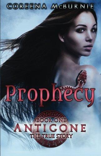 9780994947918: Prophecy (Antigone: The True Story) (Volume 1)