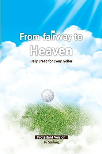 9780994952202: From Fairway to Heaven: Daily Bread for Every Golfer Protestant Version