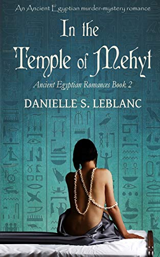 9780994975102: In the Temple of Mehyt (Ancient Egyptian Romances) (Volume 2)