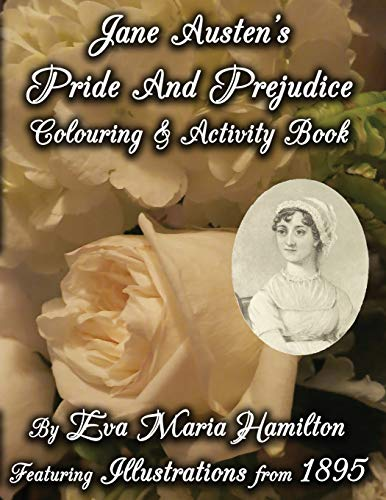 9780994976901: Jane Austen's Pride And Prejudice Colouring & Activity Book: Featuring Illustrations from 1895 (Jane Austen's Colouring And Activity Books)