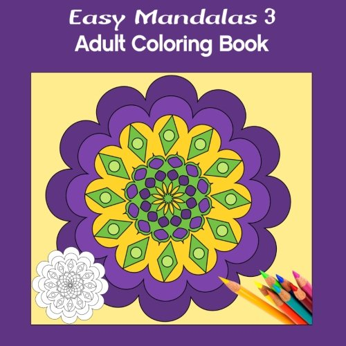 9780995004139: Easy Mandalas 3 Square: Adult Coloring Book