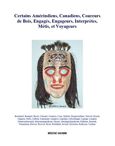 9780995050907: Certains Amérindiens, Canadiens, Coureurs de Bois, Engagés, Engageurs, Interprètes, Métis, et Voyageurs