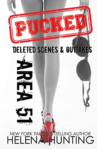 9780995085299: Area 51: Pucked Series Deleted Scenes & Outtakes