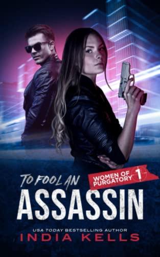 9780995176713: To Fool an Assassin: Women of Purgatory (Volume 1)