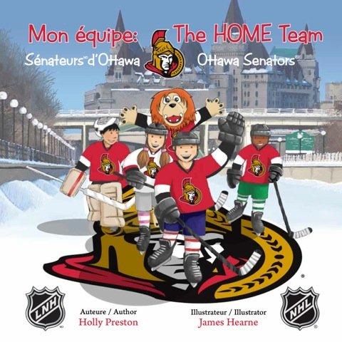 9780995199002: Mon équipe: Sénateurs d'Ottawa The Home Team Ottawa Senators (Multilingual Edition)