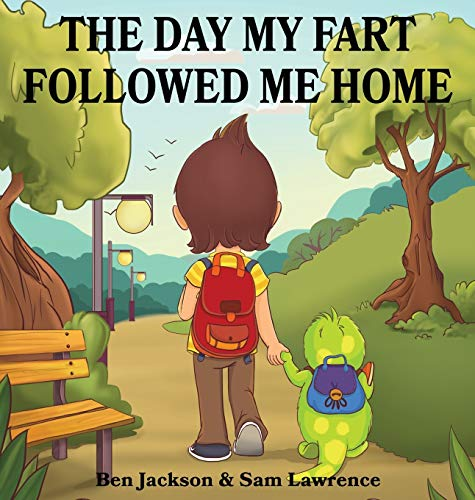 9780995234062: The Day My Fart Followed Me Home (My Little Fart)