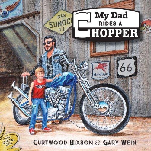9780995274006: My Dad rides a Chopper: Volume 1 (Little Bixson Book)