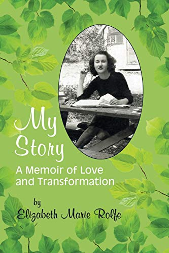 9780995316607: My Story: A Memoir of Love and Transformation